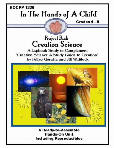Creation Science Project Pack- Grade: 4-8