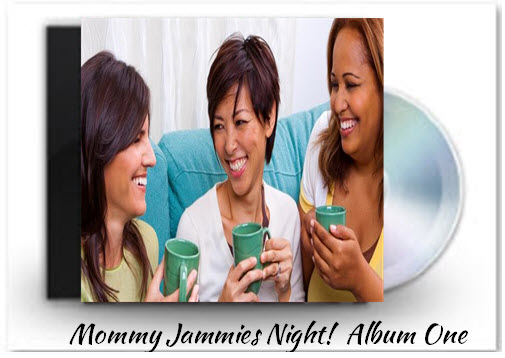 Mommy Jammies Night - Album One